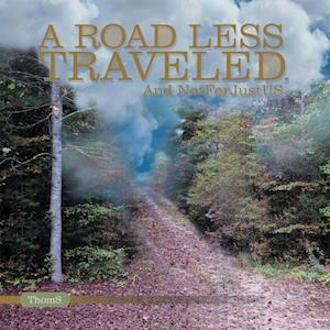 Road Less Traveled: and Not for Just Us