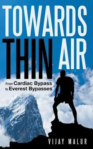 Bog, hardback Towards Thin Air: From Cardiac Bypass to Everest Bypasses af Vijay Malur