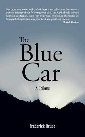 Bog, hæftet The Blue Car: A Trilogy af Frederick Bruce