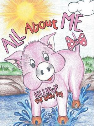 Bog, hardback All About Me af Lollipop the Lucky Pig