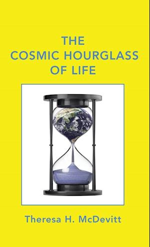 Bog, hardback The Cosmic Hourglass of Life af Theresa H. McDevitt