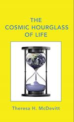The Cosmic Hourglass of Life af Theresa H. McDevitt
