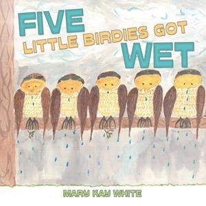 Bog, hæftet Five Little Birdies Got Wet af Mary Kay White