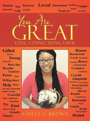 You Are Great: Love, Connections, Faith