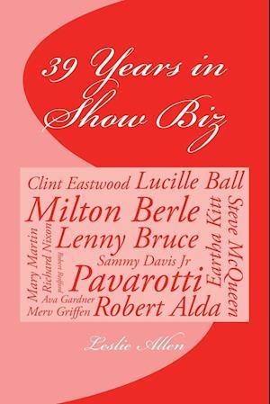 39 Years in Show Biz