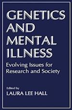 Genetics and Mental Illness : Evolving Issues for Research and Society