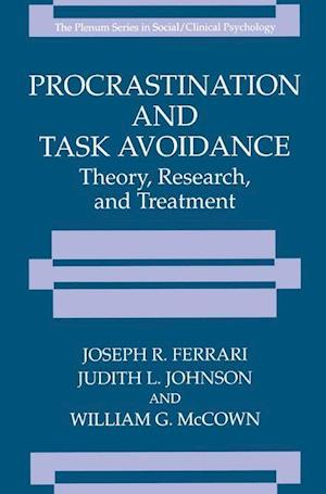 Procrastination and Task Avoidance : Theory, Research, and Treatment
