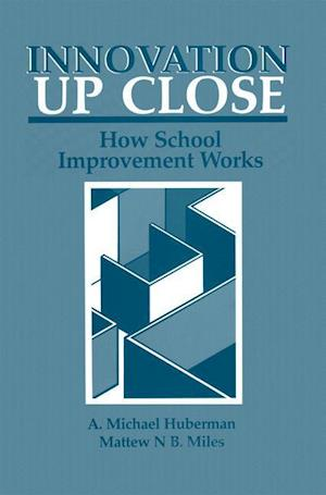 Innovation up Close : How School Improvement Works