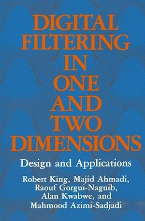 Digital Filtering in One and Two Dimensions : Design and Applications
