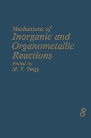 Mechanisms of Inorganic and Organometallic Reactions : Volume 8