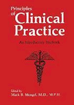 Principles of Clinical Practice : An Introductory Textbook