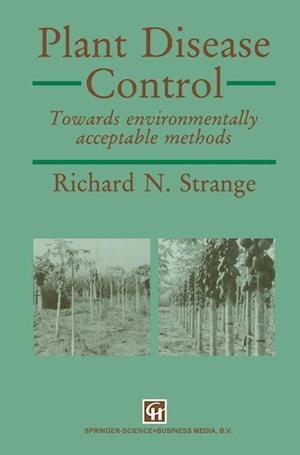 Plant Disease Control : Towards environmentally acceptable methods