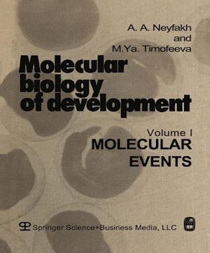 Molecular Biology of Development: Volume I: Molecular Events