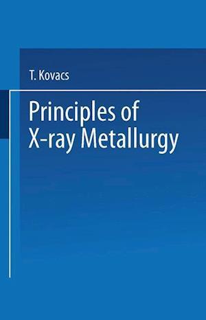 Principles of X-Ray Metallurgy
