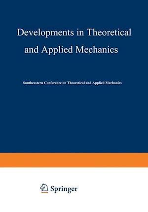 Developments in Theoretical and Applied Mechanics: Proceedings of the First Southeastern Conference on Theoretical and Applied Mechanics Held at Gatli