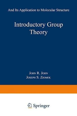 Introductory Group Theory: And Its Application to Molecular Structure