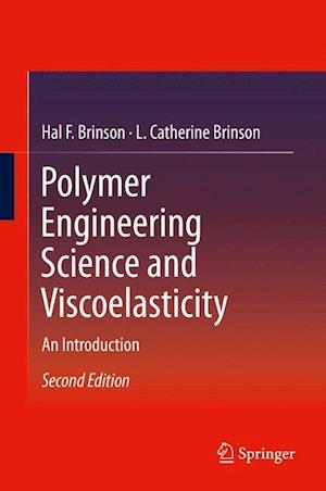 Polymer Engineering Science and Viscoelasticity : An Introduction