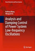 Analysis and Damping Control of Power System Low-frequency Oscillations af Haifeng Wang, Wenjuan Du