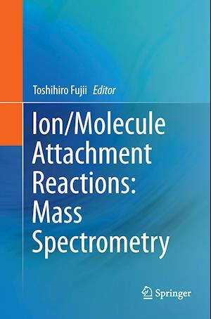 Bog, hæftet Ion/Molecule Attachment Reactions: Mass Spectrometry