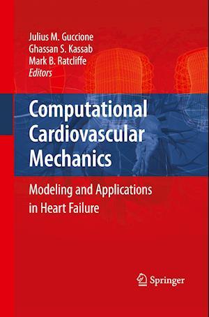 Computational Cardiovascular Mechanics : Modeling and Applications in Heart Failure