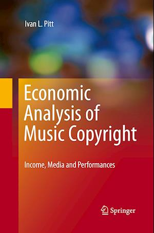 Economic Analysis of Music Copyright : Income, Media and Performances