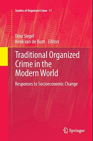 Traditional Organized Crime in the Modern World : Responses to Socioeconomic Change