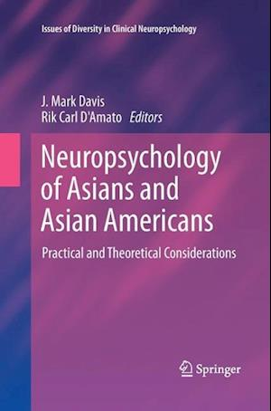 Neuropsychology of Asians and Asian-Americans : Practical and Theoretical Considerations