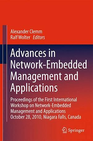 Advances in Network-Embedded Management and Applications: Proceedings of the First International Workshop on Network-Embedded Management and Applicati
