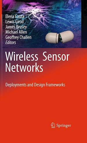 Wireless Sensor Networks : Deployments and Design Frameworks
