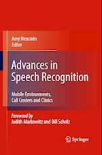 Advances in Speech Recognition : Mobile Environments, Call Centers and Clinics