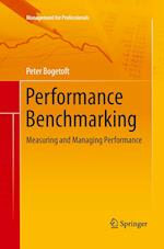 Performance Benchmarking : Measuring and Managing Performance af Peter Bogetoft