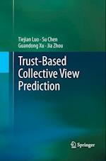 Trust-based Collective View Prediction af Guandong Xu, Su Chen, Tiejian Luo