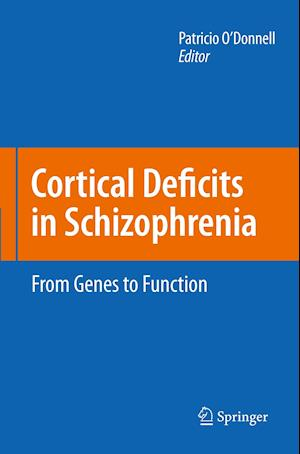 Cortical Deficits in Schizophrenia: From Genes to Function
