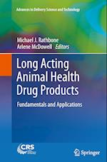Long Acting Animal Health Drug Products : Fundamentals and Applications