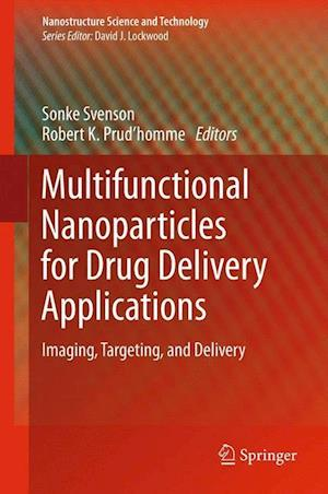 Multifunctional Nanoparticles for Drug Delivery Applications : Imaging, Targeting, and Delivery