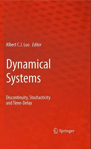 Dynamical Systems : Discontinuity, Stochasticity and Time-Delay