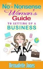 The No Nonsense Woman's Guide to Setting Up a Business af Bernadette Jones