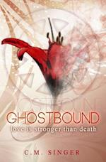 Ghostbound - Love Is Stronger Than Death af C. M. Singer