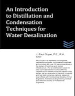 An Introduction to Distillation and Condensation Techniques for Water Desalination af J. Paul Guyer