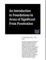 An Introduction to Foundations in Areas of Significant Frost Penetration