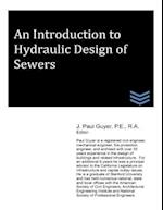 An Introduction to Hydraulic Design of Sewers