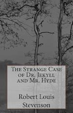 The Strange Case of Dr. Jekyll and Mr. Hyde af MR Robert Louis Stevenson