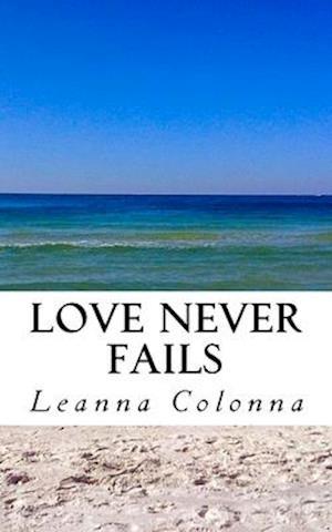 Bog, paperback Love Never Fails af Leanna Colonna