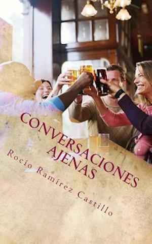 Bog, paperback Conversaciones Ajenas af Rocio Ramirez Castillo