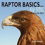 Raptor Basics for Kids af Susan Wood