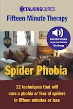 Spider Phobia - Fifteen Minute Therapy