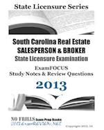 South Carolina Real Estate Salesperson & Broker State Licensure Examination Examfocus Study Notes & Review Questions 2013