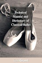 Technical Manual and Dictionary of Classical Ballet af Gail Grant