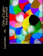 Orbs of Light Lined Journal af Laurel Sobol