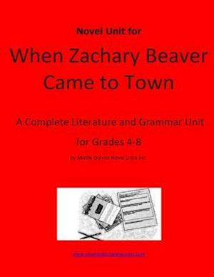Novel Unit for When Zachary Beaver Came to Town